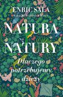 Okładka - Natura natury. Dlaczego potrzebujemy dziczy