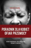 Okładka książki - Poradnik dla kobiet ofiar przemocy. Metody wykrywania i przeciwdziałania przemocy w rodzinie
