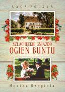 Okładka książki - Saga Polska. Szlacheckie gniazdo. Ogień buntu