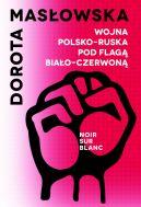 Okładka - Wojna polsko-ruska pod flagą biało-czerwoną