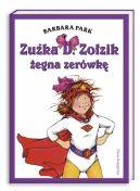 Okładka ksiązki - Zuźka D.  Zołzik żegna zerówkę