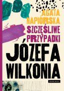 Okładka ksiązki - Szczęśliwe przypadki Józefa Wilkonia