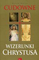 Okładka ksiązki - Cudowne Wizerunki Chrystusa