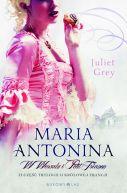 Okładka ksiązki - Maria Antonina. W Wersalu i Petit Trianon