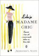 Okładka ksiązki - Lekcje Madame Chic. Opowieść o tym, jak z szarej myszki stałam sie ikoną stylu