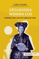 Okładka - Cesarzowa wdowa Cixi. Konkubina, która stworzyła współczesne Chiny