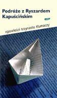 Okładka - Podróże z Ryszardem Kapuścińskim