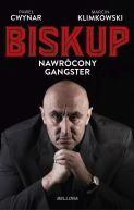 Okładka książki - Biskup. Nawrócony gangster