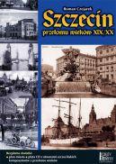 Okładka ksiązki - Szczecin przełomu wieków XIX/XX
