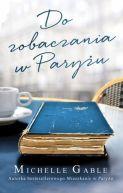 Okładka ksiązki - Do zobaczenia w Paryżu