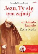 Okładka książki - Jezu, Ty się tym zajmij!. o. Dolindo Ruotolo. Życie i cuda