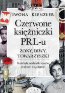 Okładka - Czerwone księżniczki PRL-u. Żony, diwy, towarzyszki