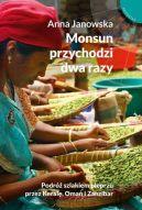Okładka książki - Monsun przychodzi dwa razy. Podróż szlakiem pieprzu przez Keralę, Oman i Zanzibar