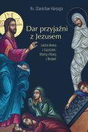 Okładka - Dar przyjaźni z Jezusem. Lectio divina z Łazarzem, Martą i Marią z Betanii