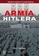 Okładka ksiązki - Armia Hitlera. Machina wojenna Trzeciej Rzeszy