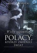 Okładka książki - Wielcy zapomniani. Polacy, którzy zmienili świat