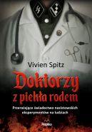 Okładka książki - Doktorzy z piekła rodem. Przerażające świadectwo nazistowskich eksperymentów na ludziach
