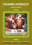 Okładka książki - Folwark zwierzęcy George'a Orwella. Streszczenie, analiza, interpretacja