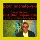 Okładka książki - Narożnikowo, centralnie, pogranicznie. Szkice szczecińskie i europejskie