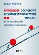 Okładka - Nierówności dochodowe gospodarstw domowych w Polsce. i ich uwarunkowania społeczno-ekonomiczne