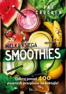 Okładka książki - Wielka księga smoothies. Odkryj ponad 400 przepisów!