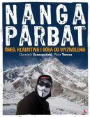 Okładka książki - Nanga Parbat. Śnieg, kłamstwa i góry do wyzwolenia