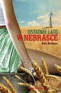 Okładka ksiązki - Ostatnie lato w Nebrasce
