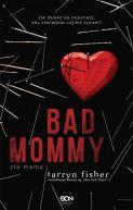 Okładka książki - Bad Mommy. Zła mama