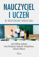 Okładka - Nauczyciel i uczeń w przestrzeni społecznej