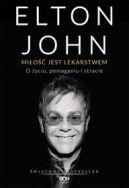Okładka książki - Elton John. Miłość jest lekarstwem. O życiu, pomaganiu i stracie