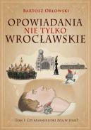 Okładka książki - Opowiadania nie tylko Wrocławskie. Czy krasnoludki żyją w lesie?