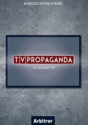 Okładka - TVPropaganda. Za kulisami TVP