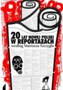 Okładka ksiązki - 20 lat nowej Polski w reportażach według Mariusza Szczygła
