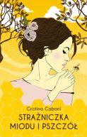 Okładka książki - Strażniczka miodu i pszczół