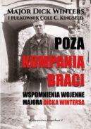 Okładka - Poza kompanią braci: Wspomnienia wojenne majora Dicka Wintersa