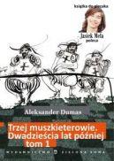 Okładka książki - Trzej muszkieterowie 20 lat później tom 1