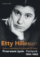 Okładka książki - PRZERWANE ŻYCIE. Pamiętnik Etty Hillesum 19411943
