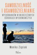 Okładka - Samodzielność i usamodzielnianie wychowanków w młodzieżowych ośrodkach wychowawczych