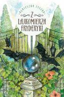 Okładka ksiązki - Z lajkomierza Fryderyki