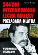 Okładka książki - Pozłacana klatka. 344 dni internowania Lecha Wałęsy