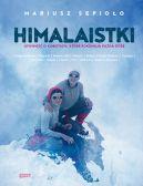 Okładka książki - Himalaistki. Opowieść o kobietach, które pokonują każdą górę