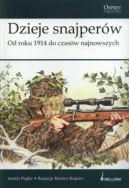 Okładka ksiązki - Dzieje snajperów. Od roku 1914 do czasów najnowszych.