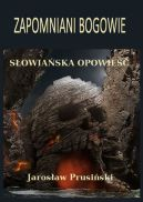 Okładka książki - Zapomniani bogowie. Słowiańska opowieść