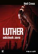 Okładka książki - Luther. Odcinek zero