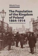 Okładka - The Population of the Kingdom of Poland, 1864–1914: Statistics and Historical Background