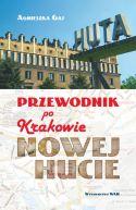 Okładka książki - Przewodnik po Krakowie - Nowej Hucie