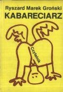 Okładka książki - Kabareciarz. Tekst i polityka