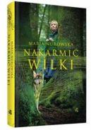 Okładka książki - Nakarmić wilki
