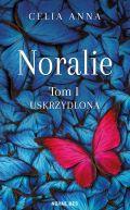 Okładka książki - Noralie. Tom I. Uskrzydlona