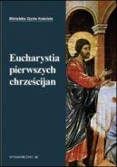 Okładka ksiązki - Eucharystia pierwszych chrześcijan